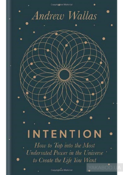 Фото - Intention. How to tap into the most underrated power in the universe