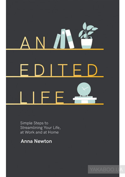 Фото - An Edited Life: Simple Steps to Streamlining Life, at Work and at Home