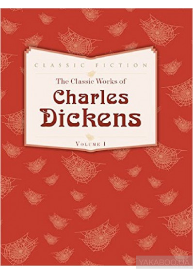 Фото - The Classic Works of Charles Dickens: Volume 1: Oliver Twist, Great Expectations and A Tale of Two Cities
