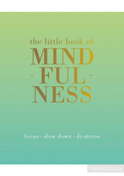 Фото - The Little Book of Mindfulness: Focus, Slow Down, De-Stress