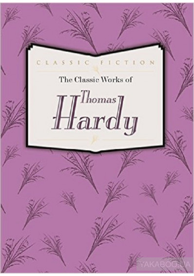 Фото - The Classic Works of Thomas Hardy: Tess of the D'urbervilles, the Mayor of Casterbridge and Far from the Madding Crowd