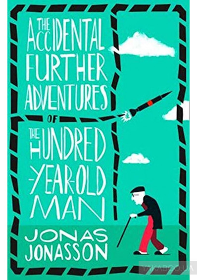 Фото - The Accidental Further Adventures of the Hundred-Year-Old Man