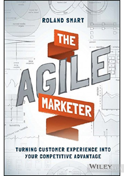 Фото - The Agile Marketer: Turning Customer Experience Into Your Competitive Advantage