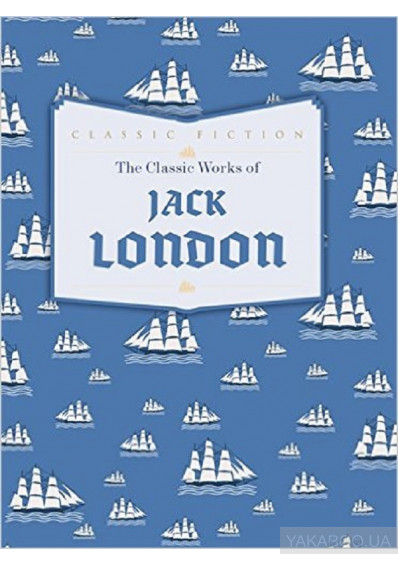 Фото - The Classic Works of Jack London