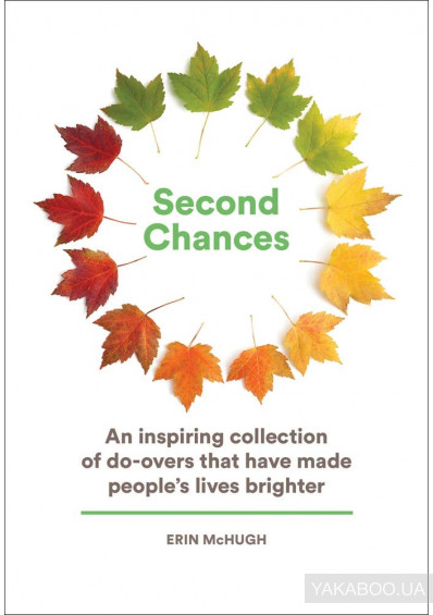 Фото - Second Chances: An Inspiring Collection of Do-Overs That Have Made People's Lives Brighter