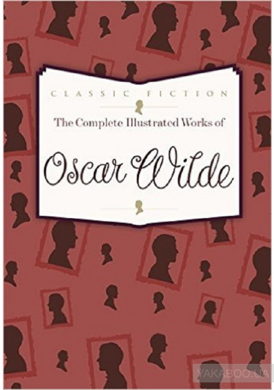 Фото - The Complete Illustrated Works of Oscar Wilde
