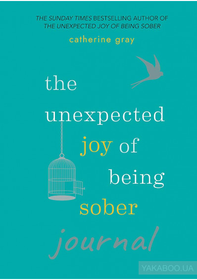 Фото - The Unexpected Joy of Being Sober Journal