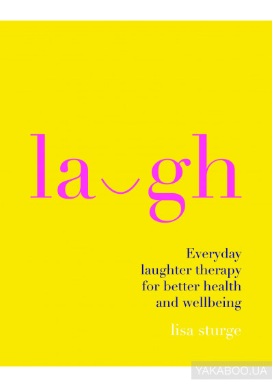 Фото - Laugh: Everday Laughter Healing for Greater Happiness and Wellbeing