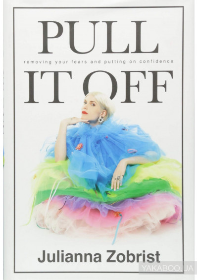 Фото - Pull It Off : Removing Your Fears and Putting on Confidence