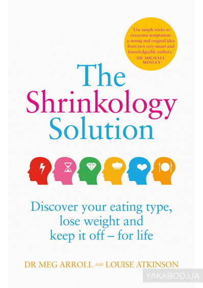 Фото - The Shrinkology Solution: Discover your eating type, lose weight and keep it off - for life