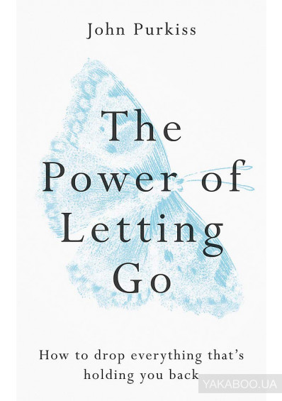 Фото - The Power of Letting Go. How to drop everything that's holding you back