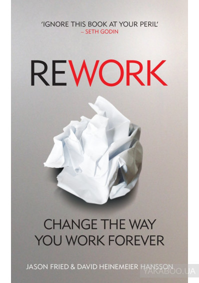 Фото - ReWork: Change the Way You Work Forever