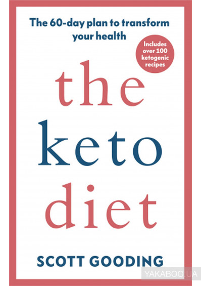 Фото - The Keto Diet: A 60-day protocol to boost your health
