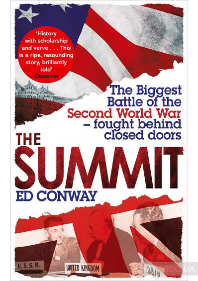 Фото - The Summit. The Biggest Battle of the Second World War - fought behind closed doors