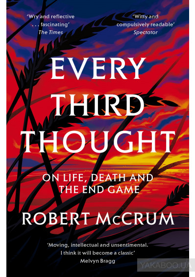 Фото - Every Third Thought: On Life, Death, and the Endgame