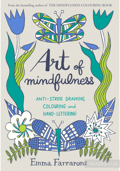 Фото - Art of Mindfulness: Anti-stress Drawing, Colouring and Hand Lettering