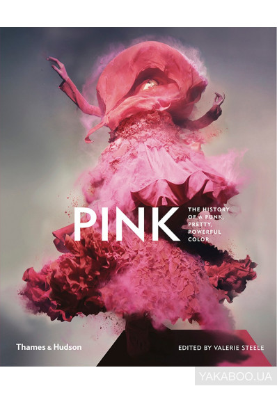 Фото - Pink. The History of a Punk, Pretty, Powerful Colour