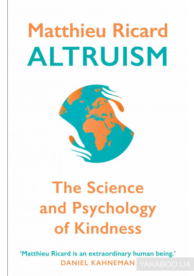 Фото - Altruism. The Science and Psychology of Kindness