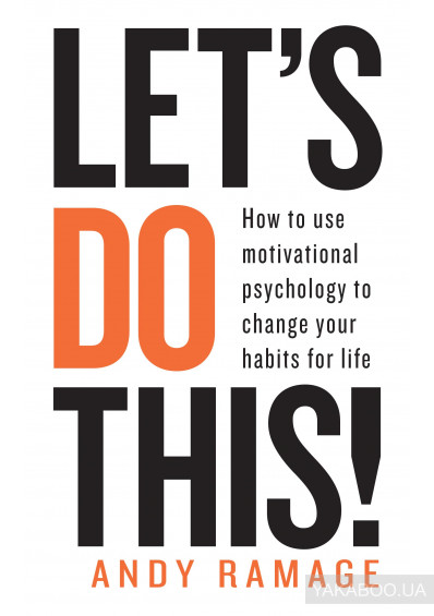 Фото - Let's Do This! How to use motivational psychology to change your habits for life