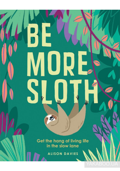 Фото - Be More Sloth: Get the hang of living life in the slow lane
