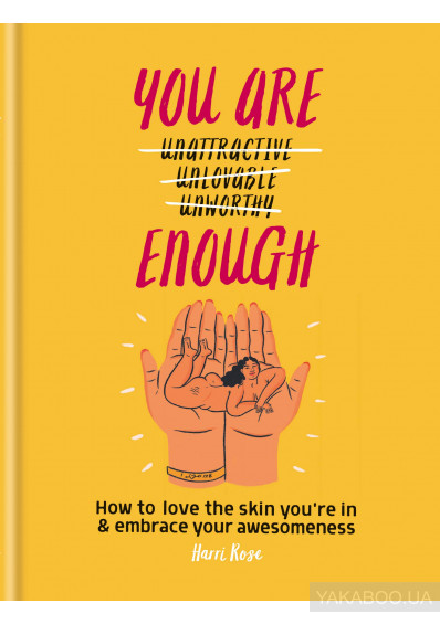 Фото - You Are Enough. How to love the skin you're in & embrace your awesomeness