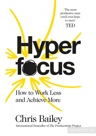 Фото - Hyperfocus: How to Work Less to Achieve More