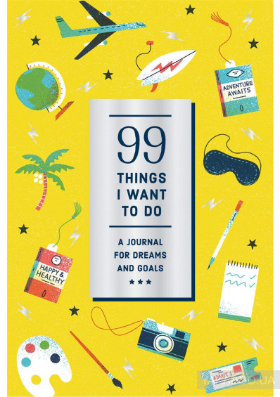 Фото - 99 Things I Want to Do. A Journal for Dreams and Goals