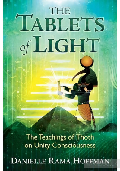 Фото - The Tablets of Light: The Teachings of Thoth on Unity Consciousness