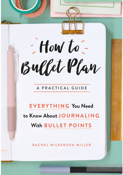 Фото - How to Bullet Plan: Everything You Need to Know About Journaling with Bullet Point