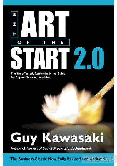 Фото - Art of the Start 2.0: The Time-Tested, Battle-Hardened Guide for Anyone Starting Anything