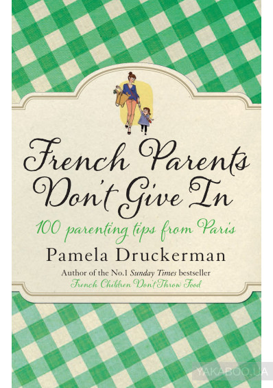 Фото - French Parents Don't Give In