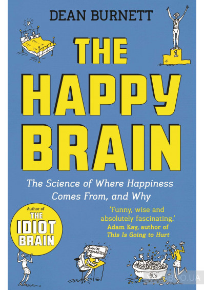 Фото - The Happy Brain. The Science of Where Happiness Comes From, and Why