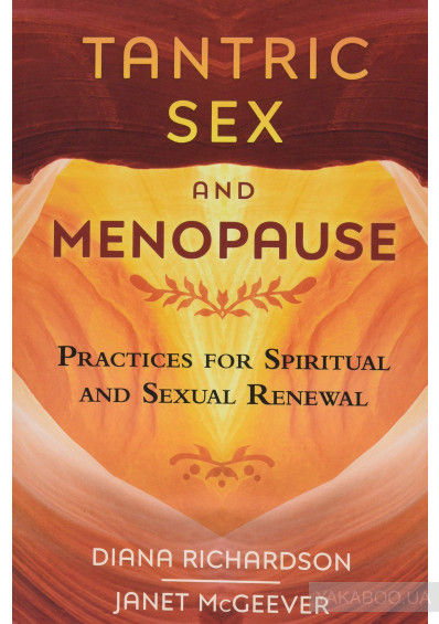 Фото - Tantric Sex and Menopause: Practices for Spiritual and Sexual Renewal