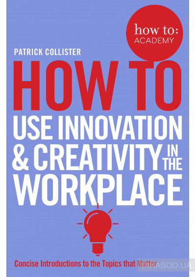 Фото - How to Use Innovation & Creativity in the Workplace