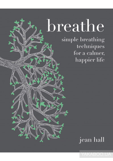 Фото - Breathe: Simple breathing techniques for a calmer, happier life
