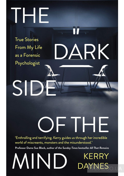 Фото - The Dark Side of the Mind : True Stories from My Life as a Forensic Psychologist
