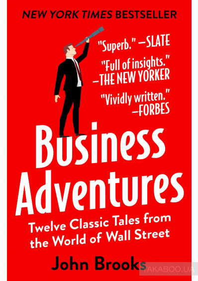 Фото - Business Adventures. Twelve Classic Tales from the World of Wall Street