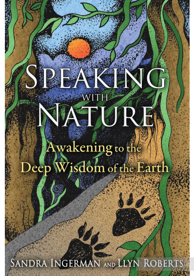 Фото - Speaking with Nature: Awakening to the Deep Wisdom of the Earth