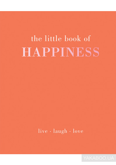 Фото - The Little Book of Happiness: Live - Laugh - Love