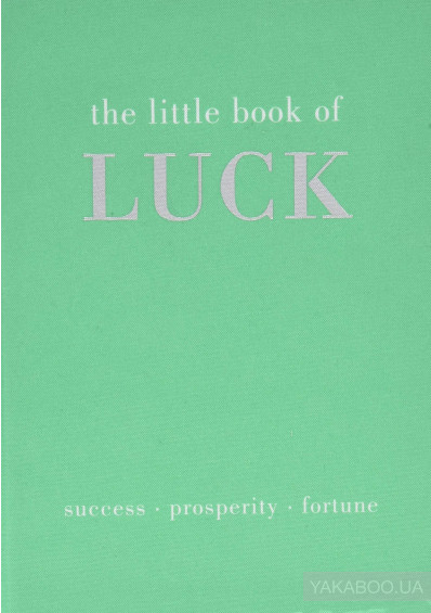 Фото - The Little Book of Luck: Success - Prosperity - Fortune