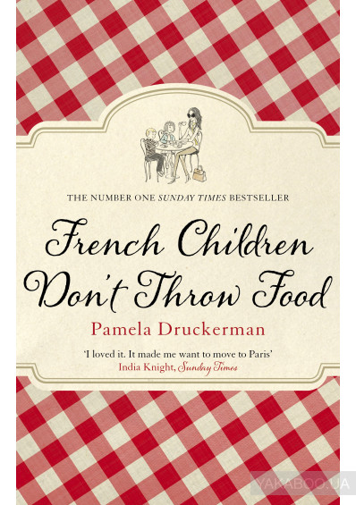 Фото - French Children Don't Throw Food