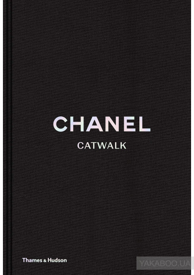 Фото - Chanel Catwalk. The Complete Karl Lagerfeld Collections