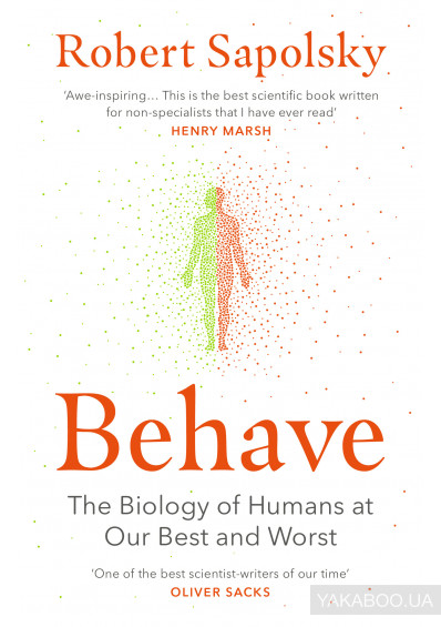 Фото - Behave: The Biology of Humans at Our Best and Worst