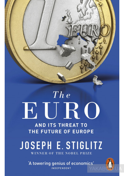 Фото - The Euro. How A Common Currency Threatens The Future Of Europe