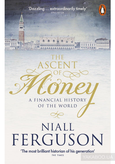 Фото - The Ascent of Money. A Financial History Of The World