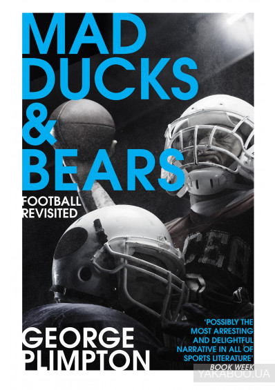 Фото - Mad Ducks and Bears. Football Revisited