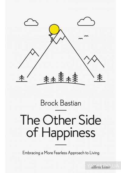 Фото - The Other Side of Happiness. Embracing a More Fearless Approach to Living