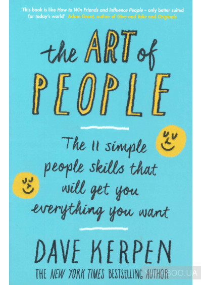 Фото - The Art of People: The 11 Simple People Skills That Will Get You Everything You Want