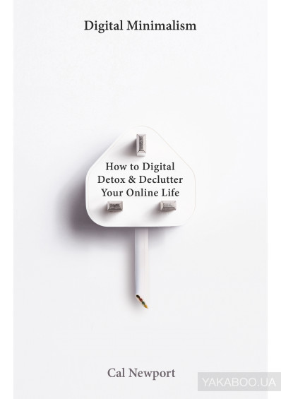 Фото - Digital Minimalism. On Living Better With Less Technology
