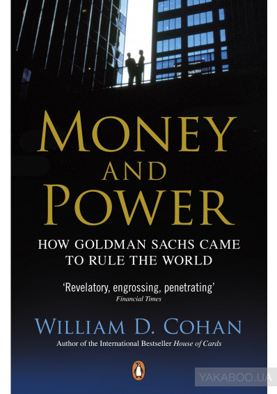 Фото - Money and Power. How Goldman Sachs Came to Rule the World